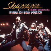Play & Download Grease For Peace: The Best of Sha Na Na by Sha Na Na | Napster