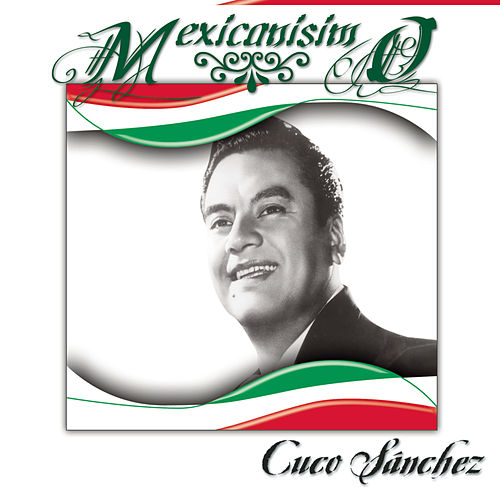 Play & Download Mexicanísimo by Cuco Sanchez | Napster