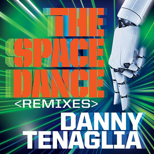 Play & Download The Space Dance (Remixes) by Danny Tenaglia | Napster