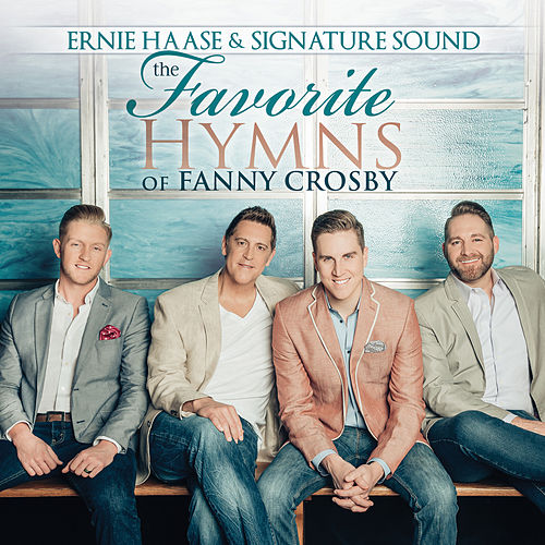 Play & Download The Favorite Hymns of Fanny Crosby by Ernie Haase | Napster