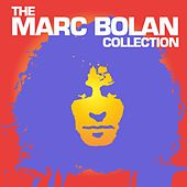 Play & Download The Marc Bolan Collection by Marc Bolan | Napster
