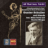 Play & Download All That Jazz, Vol. 62: Gunter Schuller & Friends – Transformations in Jazz (feat. Miles Davis & Charles Mingus) by Various Artists | Napster