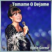 Play & Download Tomame O Dejame by Eydie Gorme | Napster