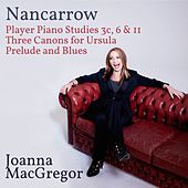Joanna MacGregor: Piano Works by Conlon Nancarrow by Joanna MacGregor
