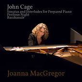 Play & Download Joanna MacGregor: Piano Works by John Cage by Joanna MacGregor | Napster