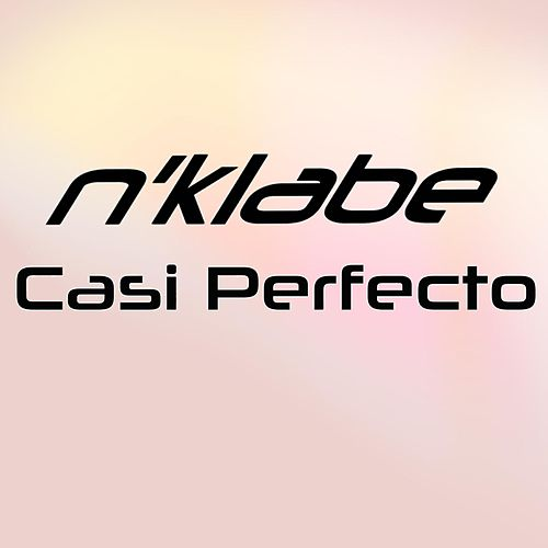Casi Perfecto by N'Klabe