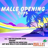 Malle Opening 2016 by Various Artists