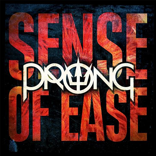 Play & Download Sense Of Ease by Prong | Napster