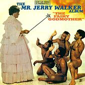 Rudy Ray Moore Presents The Mr. Jerry Walker Album - The Fairy Godmother by Rudy Ray Moore
