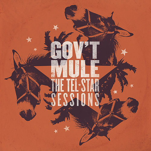 Play & Download The Tel-Star Sessions by Gov't Mule | Napster