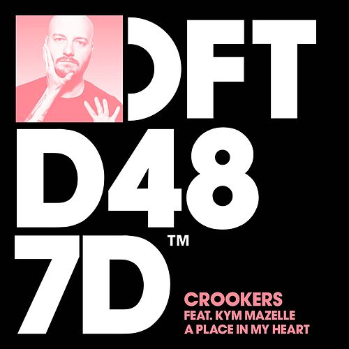 Play & Download A Place In My Heart (feat. Kym Mazelle) by Crookers | Napster