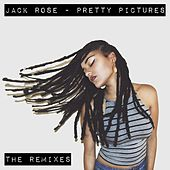 Pretty Pictures (The Remixes) by Jack Rose