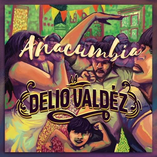 Anacumbia by La Delio Valdez