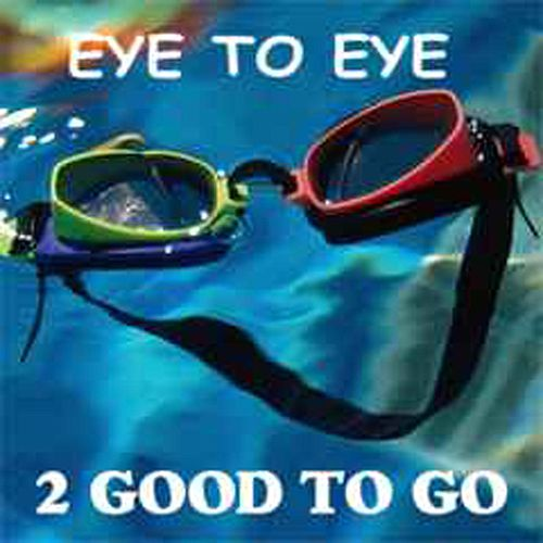 Eye to Eye by 2 Good To Go