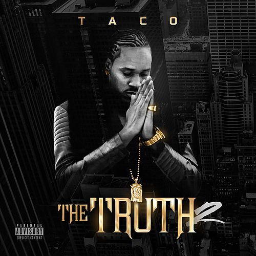 Play & Download The Truth 2 by Taco | Napster