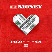 Play & Download All My Money (feat. G.S) by Taco | Napster