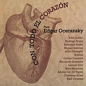 Play & Download Con Todo el Corazón para Edgar Oceransky by Various Artists | Napster