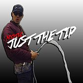 Play & Download Just the Tip by Mystic | Napster
