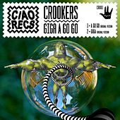 Play & Download Giga / A Go Go by Crookers | Napster