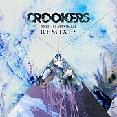 Play & Download Able to Maximize (Remixes) by Crookers | Napster