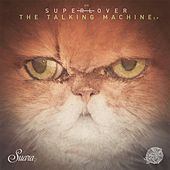 Play & Download The Talking Machine by Superlover | Napster