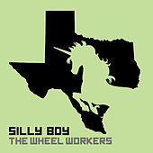 Play & Download Silly Boy - Single by The Wheel Workers | Napster