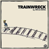 Trainwreck by De La Soul