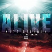 Play & Download Alive (feat. The Jokerr) - Single by Kutt Calhoun | Napster