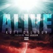 Alive (feat. The Jokerr) - Single by Kutt Calhoun