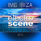 Play & Download IMS Ibiza Electroscene 2K16 by Various Artists | Napster