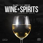 Play & Download Wine & Spirits (feat. De'Ko) by Gliss | Napster