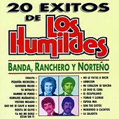 Play & Download 20 Éxitos de los Humildes: Banda y Ranchero by Los Humildes | Napster