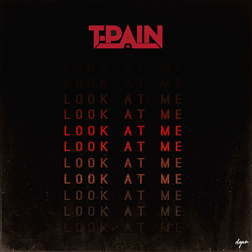 Play & Download Look At Me by T-Pain | Napster