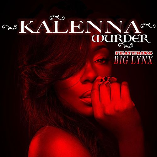 Play & Download Murder (Your Love) [feat. Big Lynx] by Kalenna | Napster
