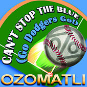 Can't Stop the Blue by Ozomatli
