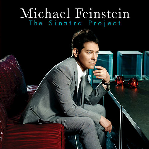 The Sinatra Project by Michael Feinstein