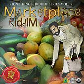 Play & Download Marketplace Riddim: Zion I Kings Riddim Series, Vol. 5 by Various Artists | Napster