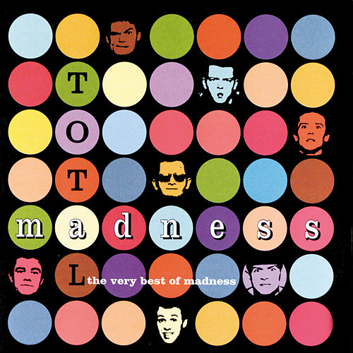 Play & Download Total Madness, The Very Best Of Madness by Madness | Napster