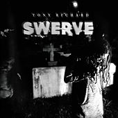 Play & Download Swerve by Tony Richard | Napster
