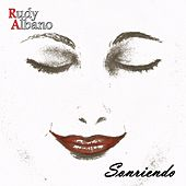 Play & Download Sonriendo by Rudy Albano | Napster