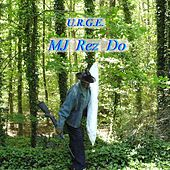 Play & Download MJ Rez Do by The Urge | Napster