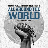 All Around the World (feat. Keyshia Cole & Silk-E) - Single by Mistah F.A.B.