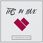 Play & Download This In Love by Tigerweather | Napster