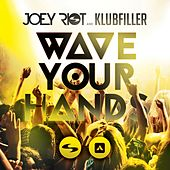 Play & Download Wave Your Hands by Klubfiller | Napster