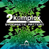 Play & Download Synergetic Pattern by 2Komplex | Napster