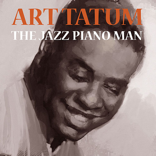 The Jazz Piano Man by Art Tatum