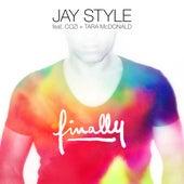 Play & Download Finally (feat. Cozi & Tara McDonald) by Jay Style | Napster