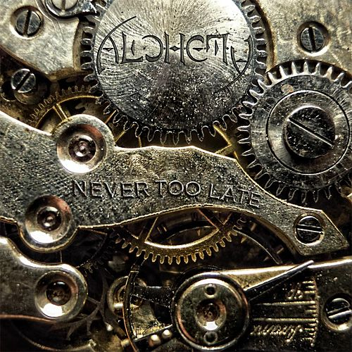Play & Download Never Too Late by Alchemy | Napster