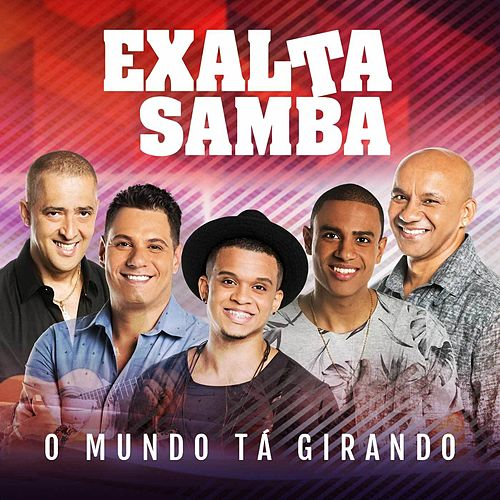 Play & Download O Mundo Tá Girando by Exaltasamba | Napster