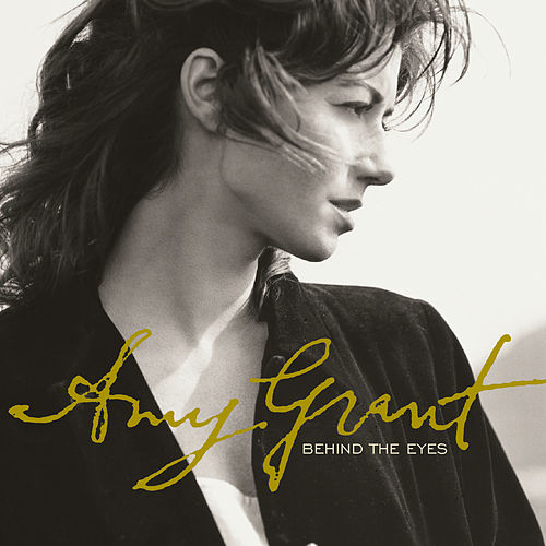 Play & Download Behind The Eyes by Amy Grant | Napster